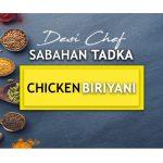Desi Chef - Sabahan Tadka: Chicken Biryani