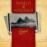 World of Heritage – Egypt