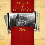 World of Heritage – Peru