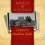 World of Heritage – Central And Southern India