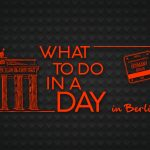 What To Do In A Day- Berlin