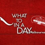 What To Do In A Day- Melbourne