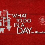 What To Do In A Day- Mumbai