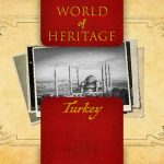 World of Heritage – Turkey