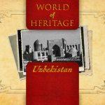 World of Heritage - Uzbekistan