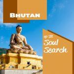 Soul Search: Bhutan