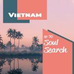 Soul Search: Vietnam