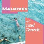 Soul Search: Maldives