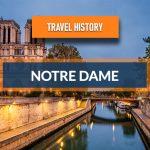 Travel History – Notre Dame De Paris