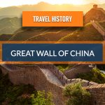 Travel History - Great Wall Of China
