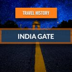 Travel History - India Gate