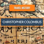 Travel History – Christopher Columbus