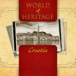 World of Heritage – Croatia
