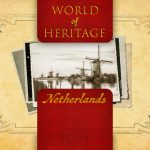 World of Heritage - Netherlands