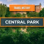 Travel History - Central Park, New York City