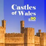 In 90 Sec – Castles Of Wales