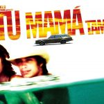Travel Reviews: Y Tu Mamá También-Film