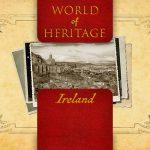 World Of Heritage - Ireland