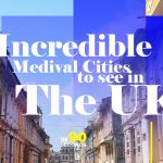 In 90 Seconds – 6 Incredible Medieval Cities To See In The UK