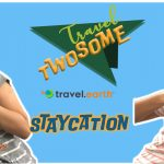 Travel Twosome – Staycation